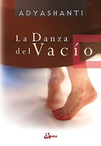9788484451983: La danza del vacio/ The Dance Of The Emptiness (Spanish Edition)