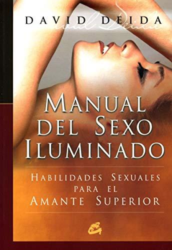 9788484451990: Manual del sexo iluminado: Habilidades sexuales para el amante superior (Espiritualidad)