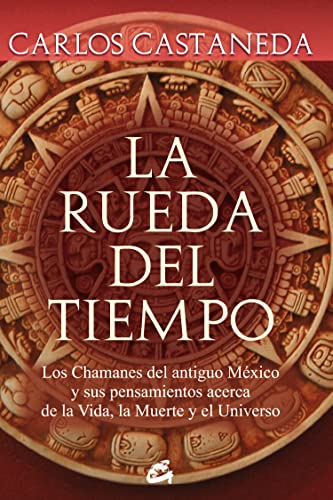 9788484452133: La Rueda Del Tiempo: los Chamanes Del Antiguo México y Sus Pensamientos Acerca de La Vida, La Muerte y el Universo (Nagual)