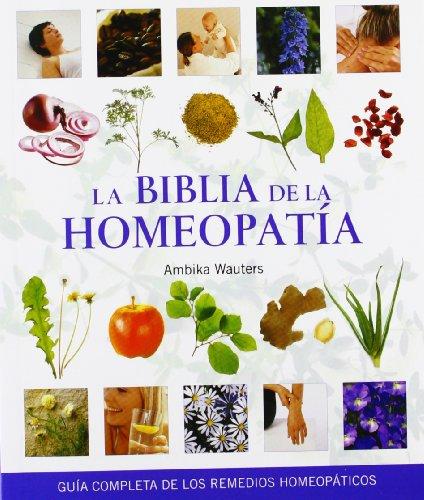 9788484452157: La biblia de la homeopatia (Spanish Edition)