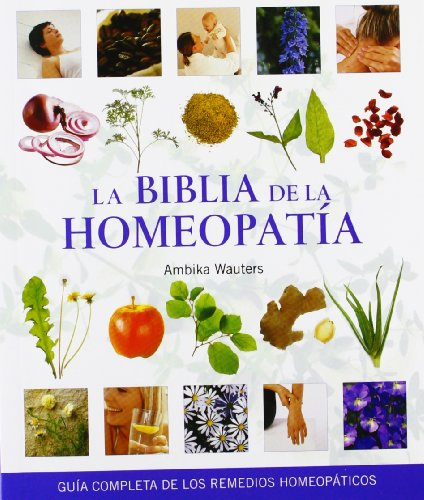 9788484452157: La biblia de la homeopatia (Spanish Edition)