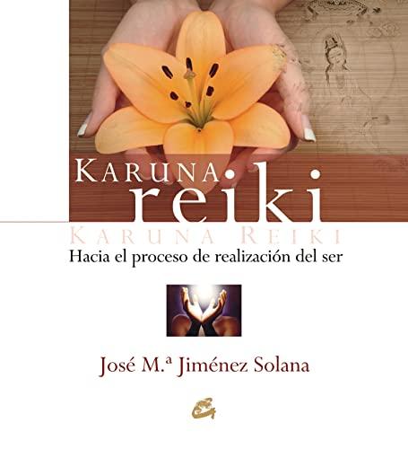 9788484452225: Karuna Reiki: Hacia el proceso de realización del ser / Towards the Self-realization Process (Spanish Edition)