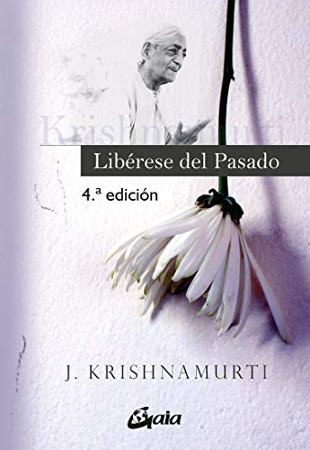 9788484452263: Liberese del pasado/ Freedom From the Known