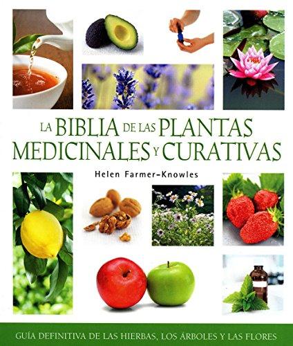La biblia de las plantas medicinales y curativas (Spanish Edition): Helen Farmer-Knowles