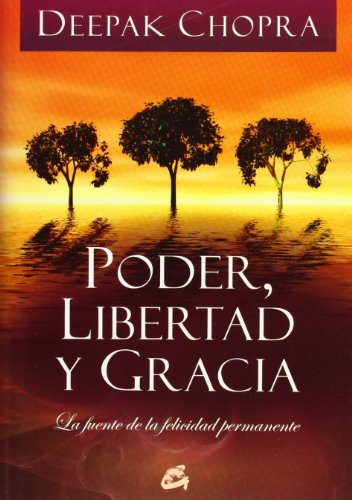 9788484452478: Poder, Libertad y Gracia: La fuente de la felicidad permanente (Gaia Perenne)