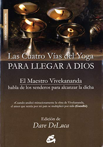 9788484452492: Las Cuatro Vías Del Yoga Para Llegar A Dios (ADVAITA)