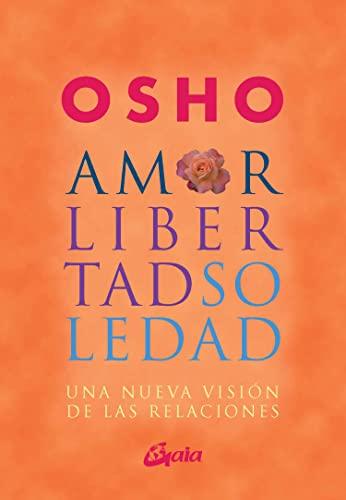 9788484452515: Amor, libertad y soledad : una nueva visión de las relaciónes (Osho)