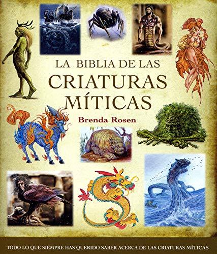 9788484452577: La biblia de las criaturas miticas (Spanish Edition)
