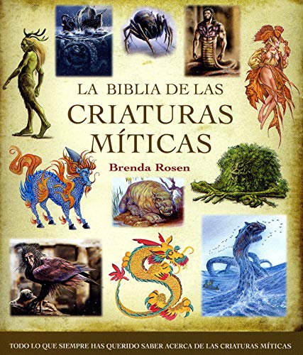 9788484452577: La biblia de las criaturas míticas / The Mythical Creatures Bible