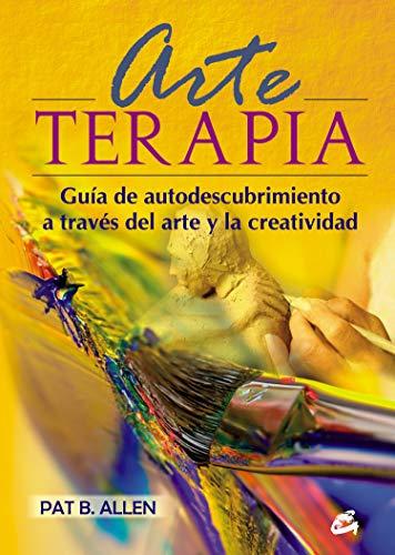 9788484452959: Arte-terapia : guía de autodescubrimiento a través del arte y la creatividad