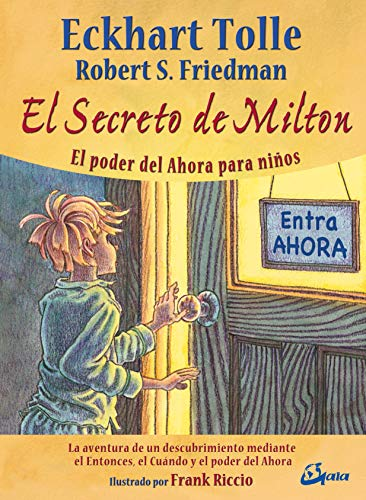 9788484453338: El secreto de Milton: El poder del Ahora para niños
