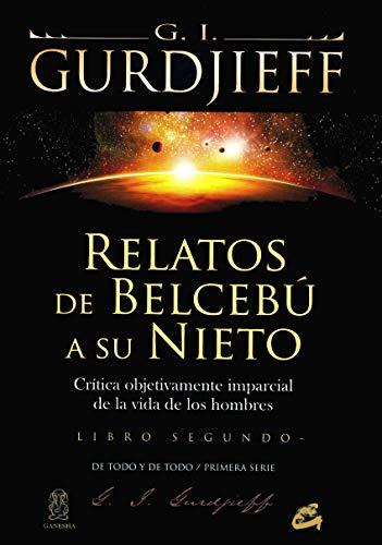 9788484453468: Relatos de Belcebú a su nieto - Libro segundo: Crítica objetivamente imparcial de la vida de los hombres: 2 (Ganesha)