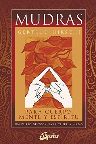 9788484453482: Mudras para cuerpo, mente y espíritu: Un curso de yoga para tener a mano (Tarot, oráculos, juegos y vídeos)
