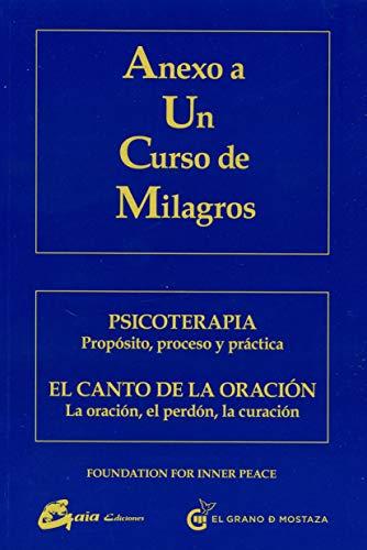 9788484453505: Anexo a Un Curso de Milagros: Psicoterapia: Propósito, proceso y práctica. El canto de la oración: La oración, el perdón, la curación