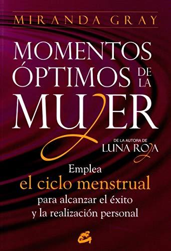 9788484453567: Momentos óptimos de la mujer: Emplea el ciclo menstrual para alcanzar el éxito y la realización personal (Taller de la hechicera)