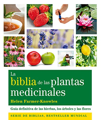 9788484453703: La biblia de las plantas medicinales. Guia definitiva de las hierbas, los arboles y las flores (Spanish Edition)