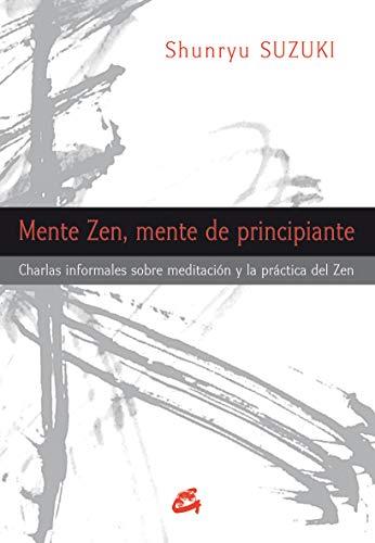 9788484454311: Mente Zen, mente de principiante/Zen Mind, Beginner's Mind: Charlas informales sobre la meditación y la práctica del Zen/Informal talks on Zen meditation and practice