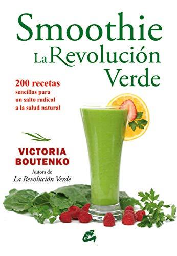 9788484454403: Smoothie La Revolución Verde / Smoothie The Green Revolution: 200 Recetas Sencillas Para Un Salto Radical a La Salud Natural (Spanish Edition)