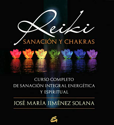 Reiki, sanación y chakras: Jiménez Solana, José