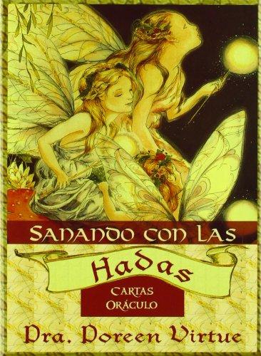 Sanando Con Las Hadas / Healing With The Fairies: Cartas Oráculo (Spanish Edition) (8484454479) by Virtue, Doreen