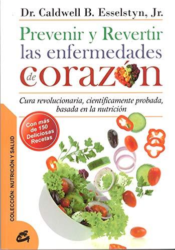 Prevenir y revertir las enfermedades del corazón Cura revolucionaria, cientificamente ...