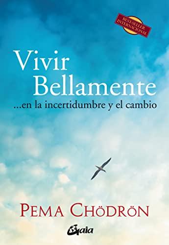 9788484454830: Vivir Bellamente... En La Incertidumbre Y El Cambio (Budismo)