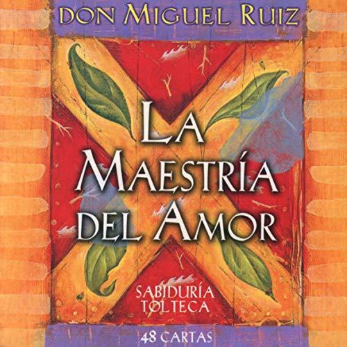 9788484454908: La maestría del amor: 48 cartas de sabiduría tolteca