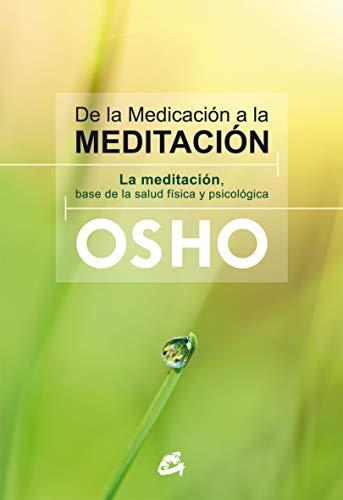 9788484455080: De La Medicación A La Meditación: La meditación, base de la salud física y psicológica (Osho)