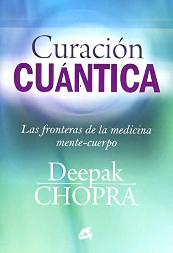 9788484455127: Curación cuántica : las fronteras de la medicina mente-cuerpo