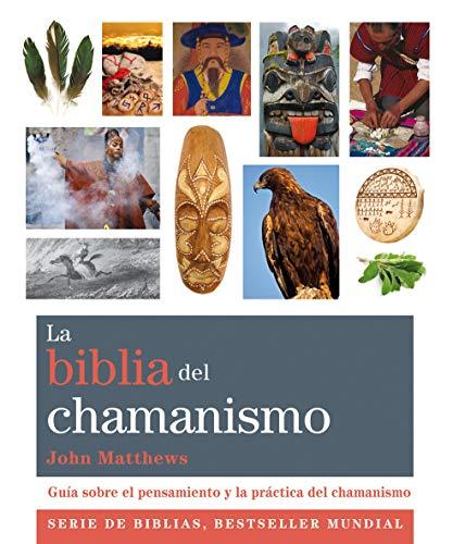 9788484455158: La Biblia Del Chamanismo: Guía sobre el pensamiento y la práctica del chamanismo (Cuerpo-Mente)