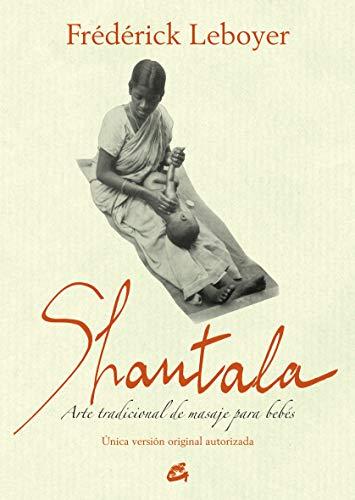 9788484455189: Shantala: Arte tradicional de masaje para beb�s