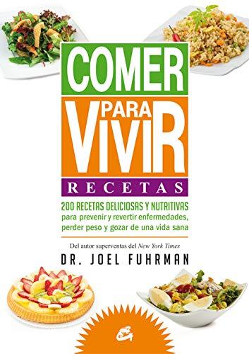 9788484455271: Comer Para Vivir. Recetas: 200 recetas deliciosas y nutritivas para prevenir y revertir enfermedades, perder peso y gozar de una vida sana (Nutrición y Salud)