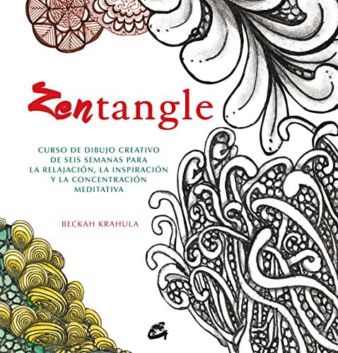 9788484455516: Zentangle. Curso de dibujo creativo de seis semanas para la relajación, la inspiración y la concentración meditativa