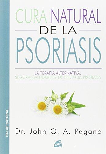 9788484455523: Cura Natural De La Psoriasis: La terapia alternativa, segura, saludable y de eficacia probada (Salud natural)