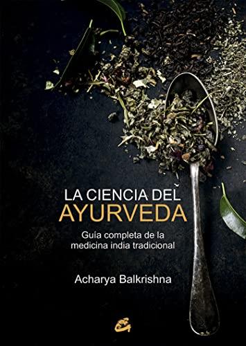 9788484456100: La ciencia del ayurveda. Guía completa de la medicina india tradicional (Salud natural)