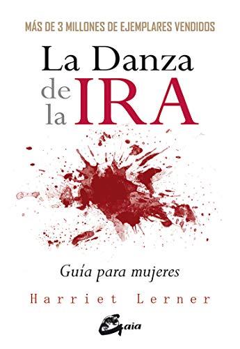 La Danza de la Ira (Spanish Edition): Harriet Lerner