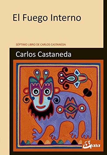 9788484456674: El fuego interno. Séptimo libro: Séptimo libro de Carlos Castaneda (Nagual)