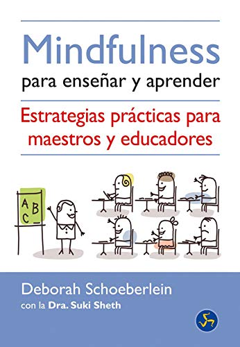 Mindfulness para enseñar y aprender : estrategias: Deborah Schoeberlein, Suki