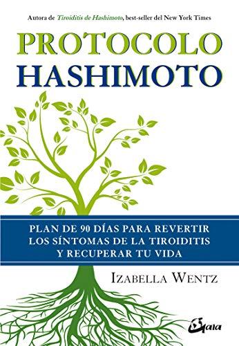 9788484457312: Protocolo Hashimoto. Plan de 90 días para revertir los síntomas de la tiroiditis y recuperar tu vida (Salud natural)