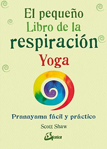 9788484457824: El pequeño Libro de la respiración Yoga. Pranayama fácil y práctico