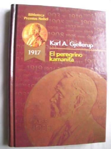 9788484470960: El peregrino Kamanita (Biblioteca Premios Nóbel)