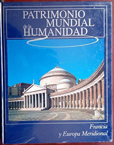 9788484471042: Patrimonio mundial de la humanidad: Francia y Europa Meridional: Vol.(4)