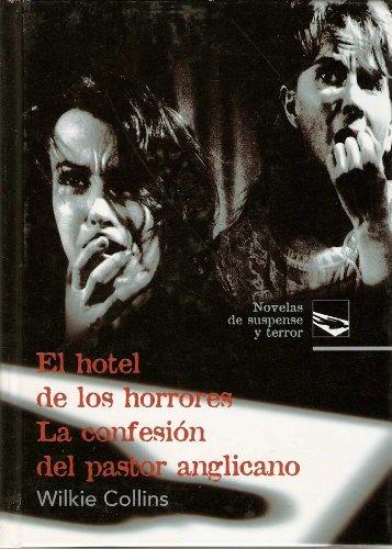 9788484471141: El Hotel De Los Horrores,la Confesion Del Pastor Anglicano (novelas de suspense y terror)