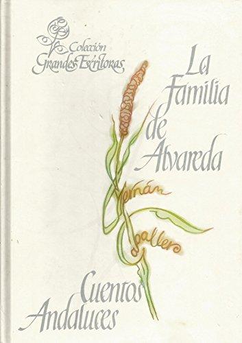 9788484473909: Grandes escritoras: La familia Alvareda ; Cuentos andaluces: Vol.11