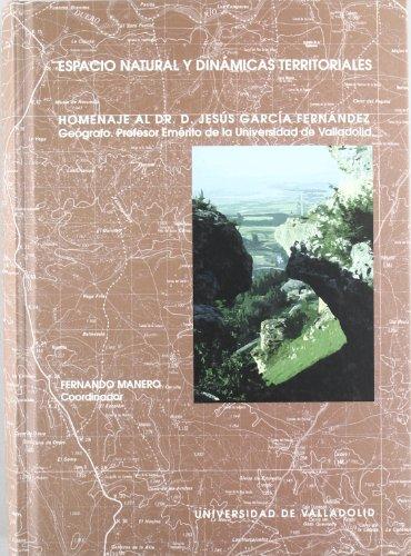 9788484480167: ESPACIO NATURAL Y DINÁMICAS TERRITORIALES. HOMENAJE AL DOCTOR DON JESÚS GARCÍA F