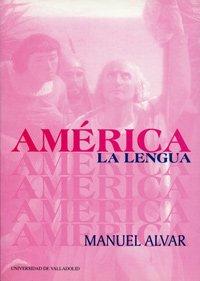 America, la lengua / America, the Language: Alvar, Manuel