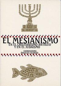 9788484480402: El mesianismo en el cristianismo antiguo y en el judaismo