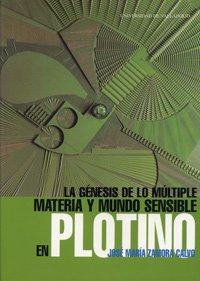 9788484480464: La génesis de lo múltiple : materia y mundo sensible en Plotino