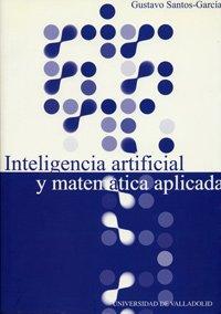 9788484480907: Inteligencia artificial y matemática aplicada : reconocimiento automático del habla