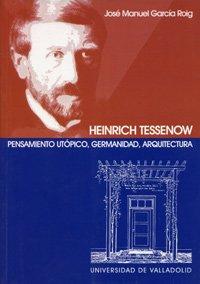 9788484481553: HEINRICH TESSENOW. PENSAMIENTO UT�PICO, GERMANIDAD, ARQUITECTURA